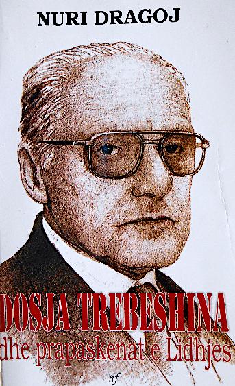 Nuri Dragoj - Kasem Trebeshina dhe Prapaskenat e Lidhjes