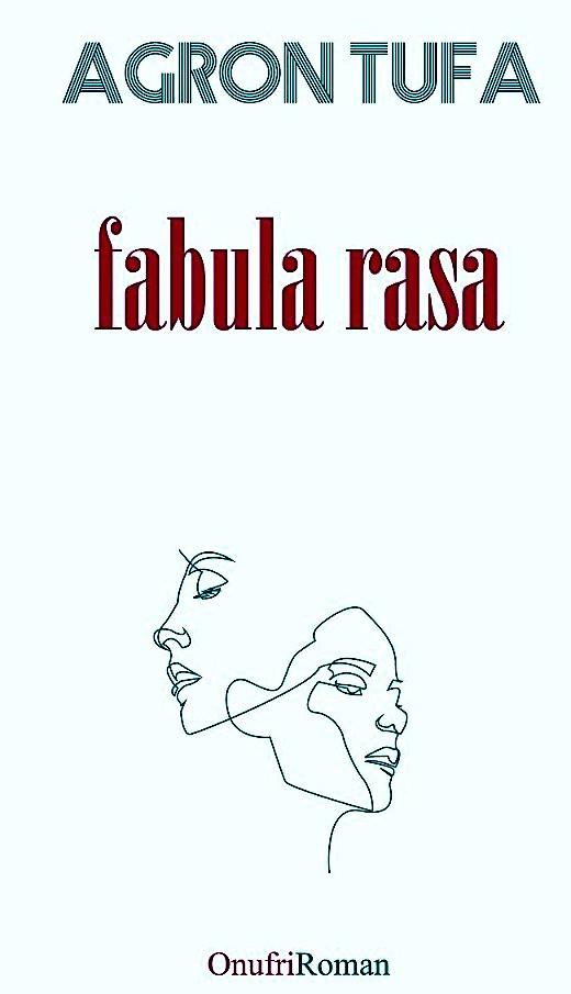 """Fabula Rasa"" - roman nga Agron Tufa"