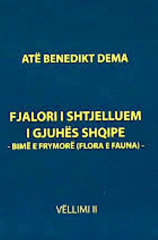 Benedikt Dema - Fjalor i shtjelluem i Gjuhes Shqipe