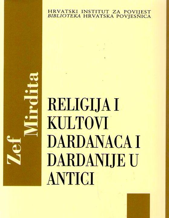 Zef Mirdita - Religija i Kultovi Dardanca i Dardanije u Antici