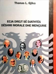 """Thanas L. Gjika -  """"Ecja drejt së Djathtës - Dëshmi Morale dhe Mençurie"""""""