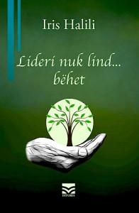 """Iris Halili - """"Lderi nuk lind... behet"""""""